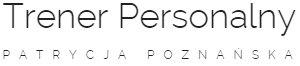 Trener Personalny - Patrycja Poznańska